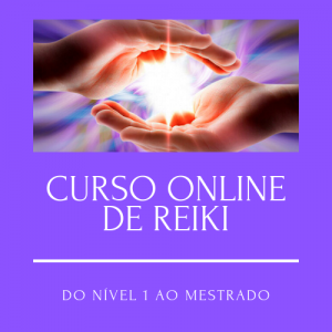 Curso Online REIKI – DO NÍVEL 1 AO MESTRADO