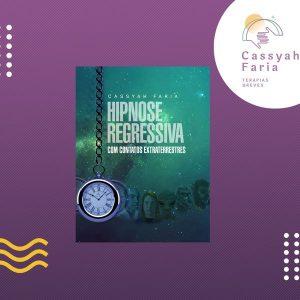 HIPNOTERAPIA REGRESSIVA COM CONTATOS EXTRATERRESTRES